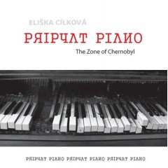 CD Pripyat Piano: The Zone of Chernobyl